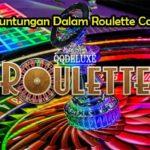 Nikmati Keuntungan Dalam Roulette Casino Online
