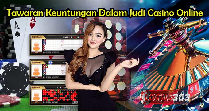 Tawaran Keuntungan Dalam Judi Casino Online