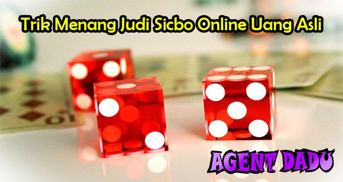 Trik Menang Judi Sicbo Online Uang Asli