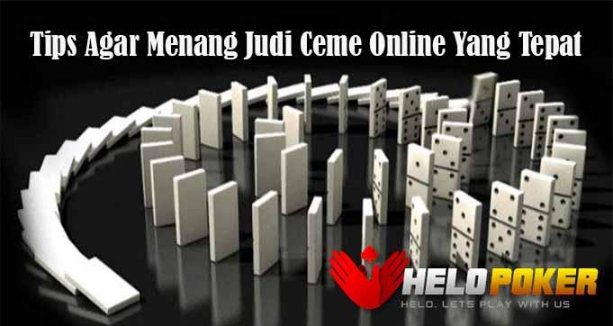 Tips Agar Menang Judi Ceme Online Yang Tepat